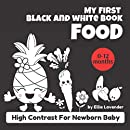 My First Black and White Book of Food: High Contrast Book for Newborn Baby