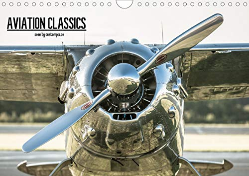 AVIATION CLASSICS seen by custompix.de (Wandkalender 2021 DIN A4 quer)