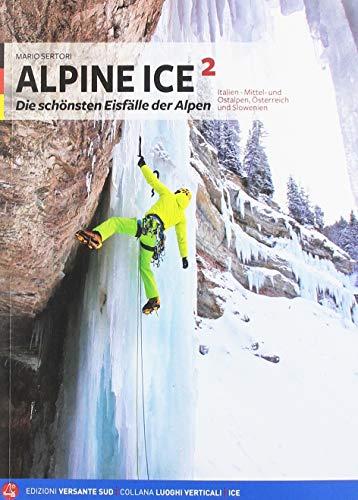 Alpine Ice 2: Die schönsten Eisfälle der Alpen