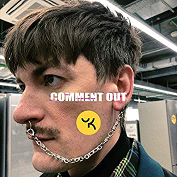 Comment Out (feat. Cream Soda)