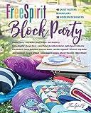 FreeSpirit Block Party: 40 Quilt Blocks, 5 Samplers, 20...