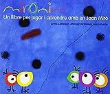 Mironins. Un llibre per jugar i aprendre amb en Joan Miró (Los cuentos de la cometa)