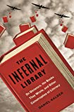 Image of The Infernal Library: On Dictators, the Books They Wrote, and Other Catastrophes of Literacy