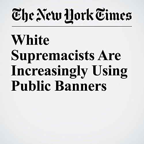 White Supremacists Are Increasingly Using Public Banners copertina