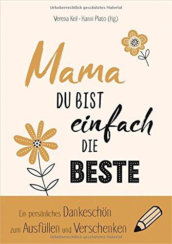 Mama, du bist einfach die Beste: Ein persönliches Dankeschön zum Ausfüllen und Verschenken