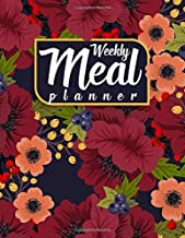 Weekly Meal Planner: A Food Planning Notebook with Grocery & Shopping List   Use this Meal Planner as a Food Tracker & Recipe Journal Diary   Perfect ... for Girls, Women, Foodies, Cooks & Chefs.