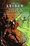 Primer libro de Lanhkmar. Fafhrd y el ratonero gris: 1 (Gigamesh Ficción)