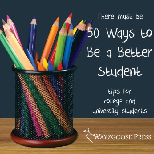 Fifty Ways to Be a Better Student audiobook cover art