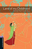 Oxford Bookworms Library: Level 4:: Land of my Childhood: Stories from South Asia Audio Pack