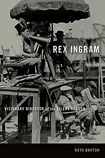 Rex Ingram: Visionary Director of the Silent Screen (Screen Classics)