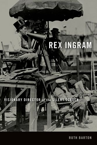 Compare Textbook Prices for Rex Ingram: Visionary Director of the Silent Screen Screen Classics  ISBN 9780813147093 by Barton Ph.D., Ruth