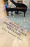 Despiece de pianos verticales.: Volume 3 (la guia del piano)