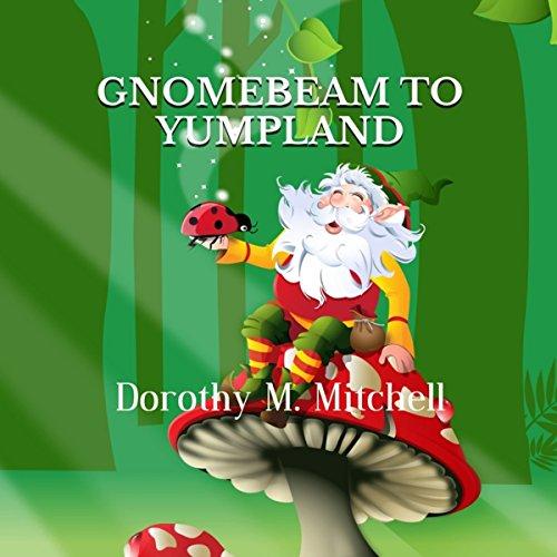 Gnomebeam to Yumpland audiobook cover art