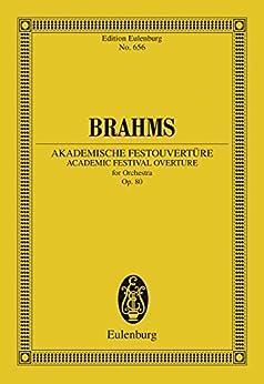 Academic Festival Overture: Op. 80 (Eulenburg Studienpartituren) (English Edition)