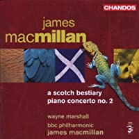 MacMillan: A Scotch Bestiary / Piano Concerto No. 2 (2006-07-25)
