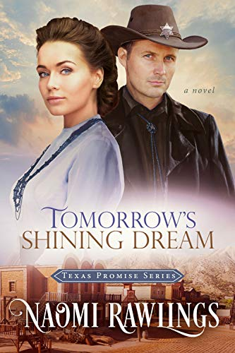 Tomorrow's Shining Dream: Historical Christian Romance (Texas Promise Book 2) by [Naomi Rawlings]