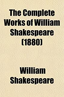 The Complete Works of William Shakespeare (Volume 9-10); With a Life of the Poet, Explanatory Foot-Notes, Critical Notes, ...