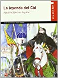 La leyenda del Cid/ The Legend of the Cid (Spanish Edition) by Agustin Sanchez Aguilar (2007-01-26)