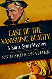 Case of the Vanishing Beauty (The Shell Scott Mysteries Book 1)