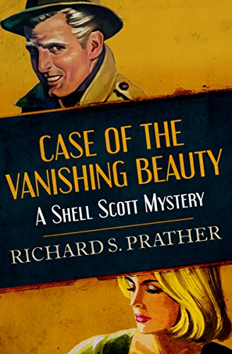 Case of the Vanishing Beauty (The Shell Scott Mysteries Book 1) (English Edition)