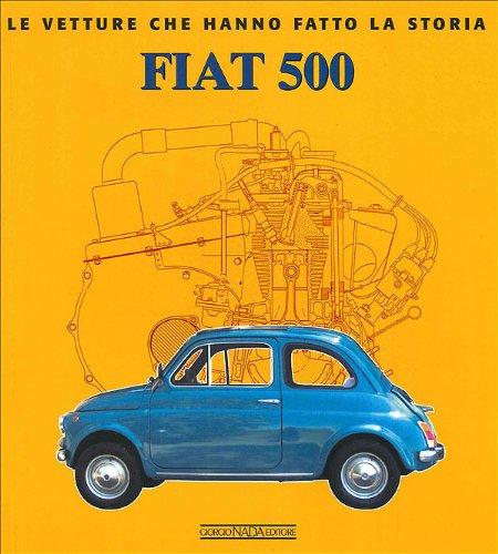 Fiat 500. Ediz. illustrata