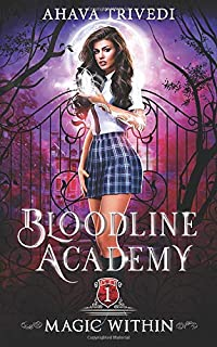 Magic Within: A Young Adult Urban Fantasy Novel (Bloodline Academy)