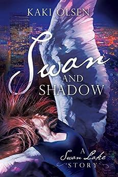 Swan and Shadow: A Swan Lake Story by [Kaki Olsen]