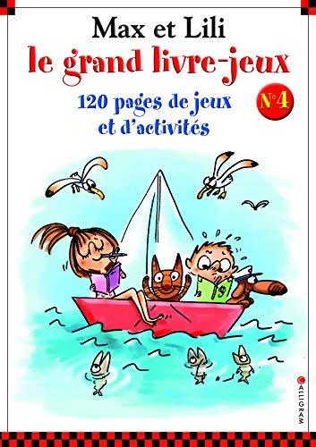 LE GRAND LIVRE -JEUX MAX ET LILI N4 120 PAGES DE JEUX ET D'ACTIVITES