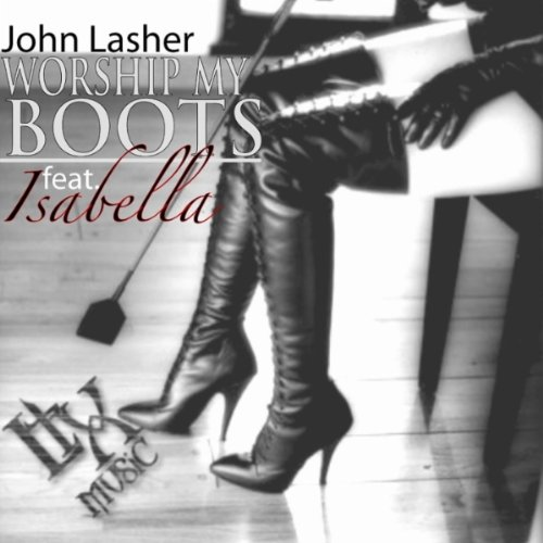 Worship My Boots (Latex Session Dub) [Explicit]