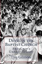 Devil in the Baptist Church: Bob Gray's Unholy Trinity