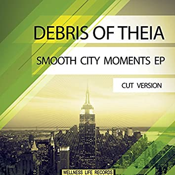 Smooth City Moments EP (Cut Version)