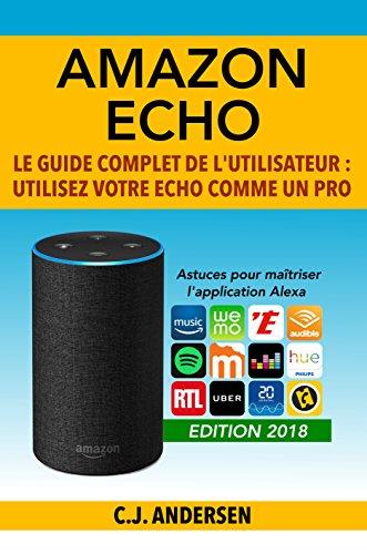Amazon Echo - Le guide complet de l