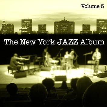 The New York Jazz Album Vol. 3 - Slow Moods, Ballads, Meditation, Relaxation, Easy Listening