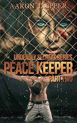 Peace Keeper: Part Two (Undeadly Secrets Book 6) (English Edition)