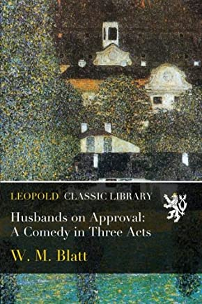 Husbands on Approval: A Comedy in Three Acts