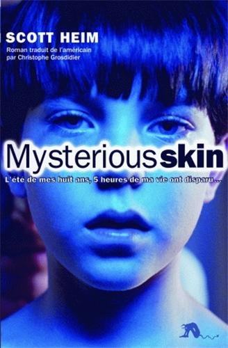 Mysterious skin roman: l'été de mes huit ans, 5 heures de ma vie ont disparu