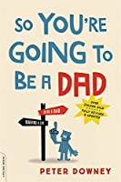 So You're Going to Be a Dad, revised edition