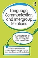Language, Communication, and Intergroup Relations