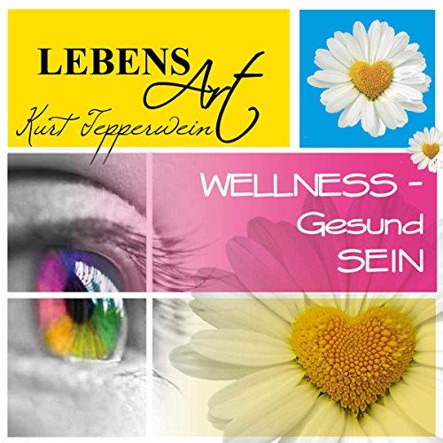 Lebensart: Wellness - Gesund sein Titelbild