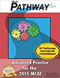 Complete Advanced Practice (Biological Foundations, Chemical and Physical Foundations, Behavioral Foundations) for the 2015 MCAT
