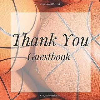 Thank You Guestbook: Basketball Sports Birthday Party Anniversary Wedding Birthday Memorial Farewell Graduation Baby Shower Bridal Retirement Baptism ... Space/Milestone Keepsake Special Memories