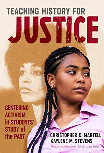 Compare Textbook Prices for Teaching History for Justice: Centering Activism in Students' Study of the Past Research and Practice in Social Studies Series  ISBN 9780807764749 by Martell, Christopher C.,Stevens, Kaylene M.,Journell, Wayne