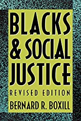 Blacks and Social Justice: Bernard R. Boxill