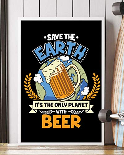 NUCOVASUTEE Funny Save the Earth It's The Only Planet With Beer Póster (30,48 x 45,72 cm)