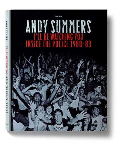 Andy Summers: I'll Be Watching You: Inside The Police. 1980-83: The Police