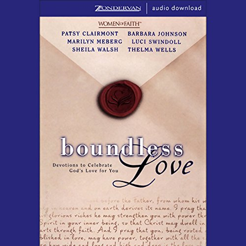 Boundless Love     Devotions to Celebrate God's Love for You              By:                                                                                                                                 Patsy Clairmont,                                                                                        Barbara Johnson,                                                                                        Marilyn Meberg                               Narrated by:                                                                                                                                 Patsy Clairmont,                                                                                        Barbara Johnson                      Length: 2 hrs and 59 mins     4 ratings     Overall 4.5