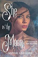 She Is the Moon: A journey of self-discovery