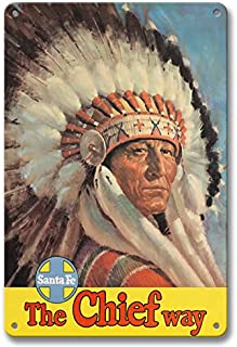Pacifica Island Art 8in x 12in Vintage Tin Sign - Chicago to California by Train - The Chief Way - Santa Fe Railroad - Native American Indian with Eagle Head Dress
