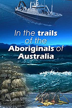 In the Trails of the Aboriginals of Australia
