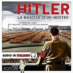 Hitler - La nascita di un mostro